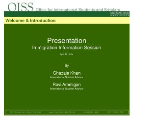 Presentation Immigration Information Session April 15, 2004 By