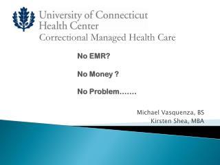 No EMR?  No Money ?  No Problem…….