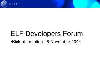 ELF Developers Forum
