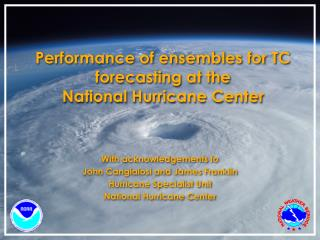 Performance of ensembles for TC forecasting at the National Hurricane Center