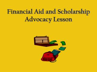 Financial Aid and Scholarship Advocacy Lesson