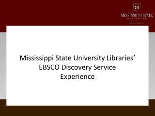 Mississippi State University Libraries' EBSCO Discovery Service Experience