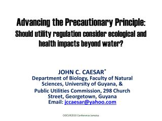 John C. Caesar * Department of Biology, Faculty of Natural Sciences, University of Guyana, &