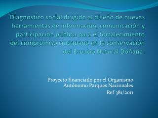 Proyecto financiado por el Organismo Autónomo Parques Nacionales Ref  381/2011