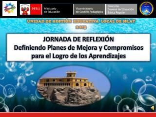 UNIDAD DE GESTI�N  EDUCATIVA  LOCAL DE ISLAY 2 013