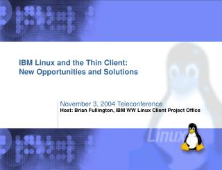 IBM Linux and the Thin Client: New Opportunities and Solutions