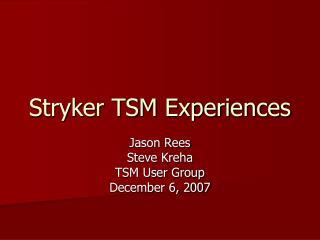 Stryker TSM Experiences