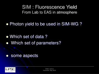 SIM : Fluorescence Yield From Lab to EAS in atmosphere