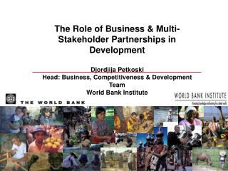 The Role of Business & Multi-Stakeholder Partnerships in Development Djordjija Petkoski
