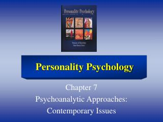 Chapter 7 Psychoanalytic Approaches: Contemporary Issues