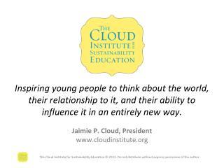Jaimie P. Cloud, President cloudinstitute