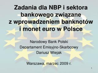 Zadania dla NBP i sektora bankowego związane  z wprowadzeniem banknotów  i monet euro w Polsce