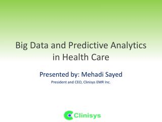 Big Data and Predictive Analytics in Health Care