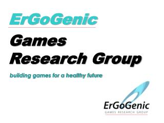 ErGoGenic Games  Research Group