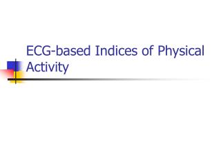 ECG-based Indices of Physical Activity