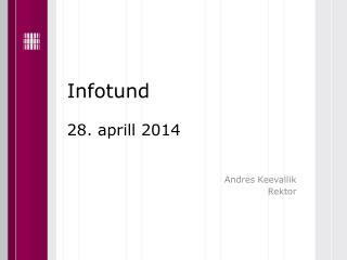 Infotund  28. aprill 2014