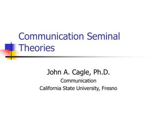 Communication Seminal Theories