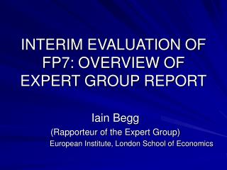 INTERIM EVALUATION OF FP7: OVERVIEW OF EXPERT GROUP REPORT