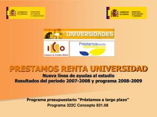 PRESTAMOS RENTA UNIVERSIDAD Nueva línea de ayudas al estudio