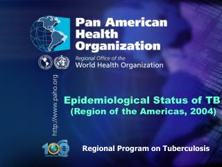 Epidemiological Status of TB  (Region of the Americas, 2004)