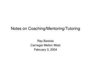 Notes on Coaching/Mentoring/Tutoring