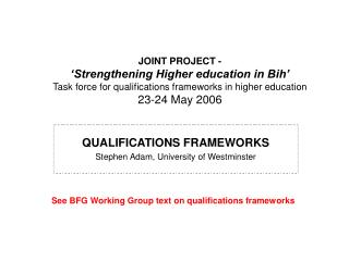 QUALIFICATIONS FRAMEWORKS Stephen Adam, University of Westminster