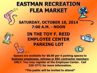 EASTMAN RECREATION FLEA MARKET SATURDAY, OCTOBER 18, 2014 7:00 A.M. - NOON