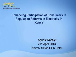 Enhancing Participation of Consumers in Regulation Reforms in Electricity in Kenya