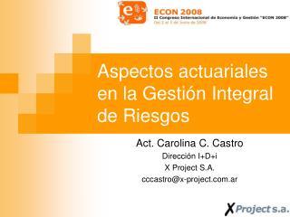 Aspectos actuariales en la Gestión Integral de Riesgos