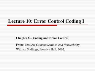 Lecture 10: Error Control Coding I