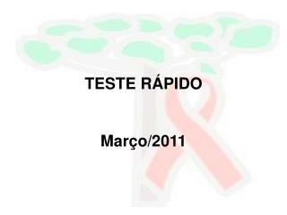 TESTE RÁPIDO Março/2011