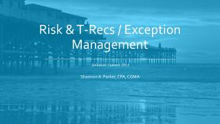 Risk & T-Recs / Exception Management