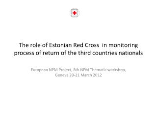 The role of Estonian Red Cross  in monitoring process of return of the third countries nationals