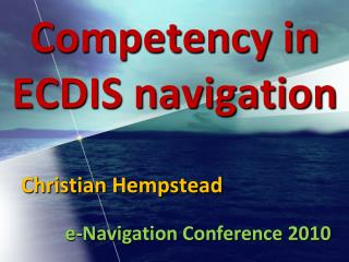 Competency in ECDIS navigation