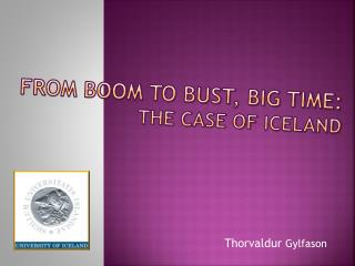 From boom to bust, big time: the case of iceland