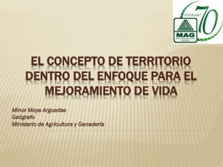 EL CONCEPTO DE TERRITORIO DENTRO DEL ENFOQUE PARA EL MEJORAMIENTO DE VIDA