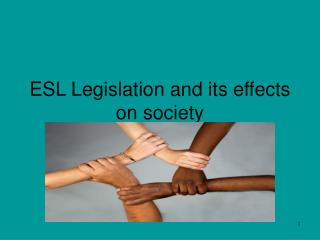 ESL Legislation and its effects on society