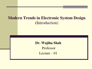 Modern Trends in Electronic System Design ( Introduction)