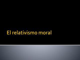 El relativismo moral