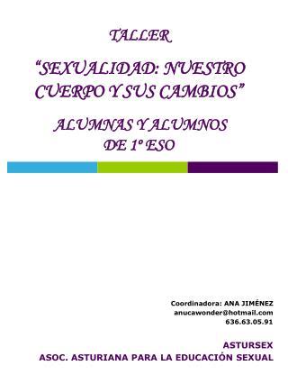 """TALLER """"SEXUALIDAD: NUESTRO CUERPO Y SUS CAMBIOS""""  ALUMNAS Y ALUMNOS  DE 1º ESO"""