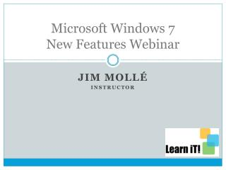 Microsoft Windows 7 New Features Webinar