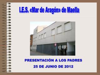 PRESENTACIÓN A LOS PADRES 25  DE  JUNIO  DE 2012