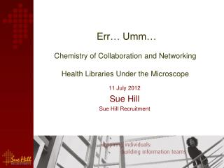 Err… Umm… Chemistry of Collaboration and Networking Health Libraries Under the Microscope