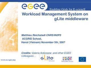 Workload Management System on  gLite middleware