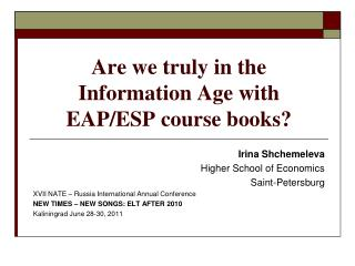 Are we  truly in  the Information Age with EAP/ESP course books?