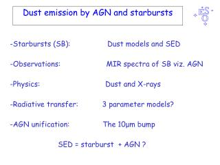 Dust emission by AGN and starbursts