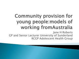 Community provision for young people:models of working fromAustralia