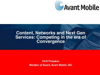 Content, Networks and Next Gen Services: Competing in the era of Convergence
