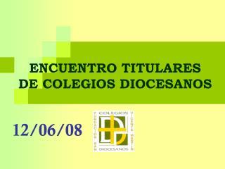 ENCUENTRO TITULARES  DE COLEGIOS DIOCESANOS