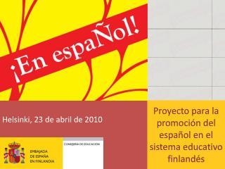 Proyecto para la promoción del español en el sistema educativo finlandés